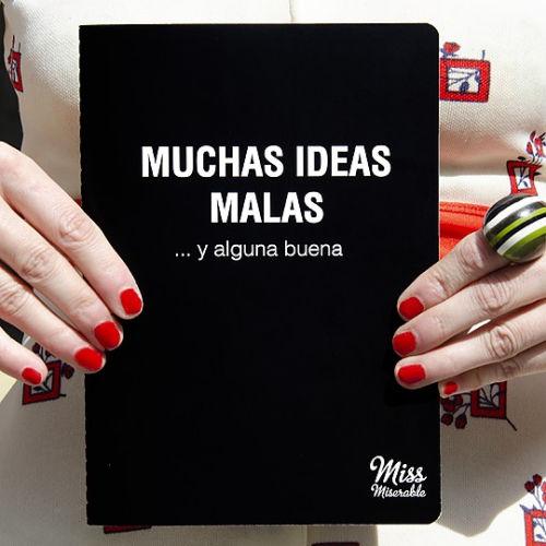 cuaderno muchas ideas malas y alguna buena miss miserable