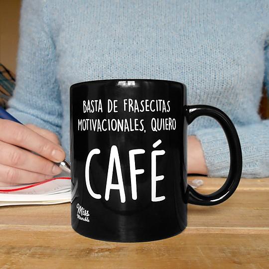 taza basta de frasecitas motivacionales quiero cafe